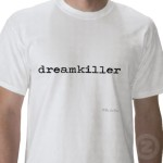 dreamkiller shirt
